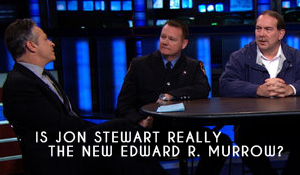 Post image for Is Jon Stewart Really The New Edward R. Murrow?